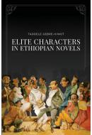 Elite Characters in Ethiopian Novels