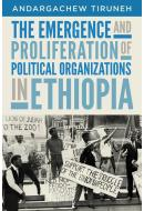 The Emergence and Proliferation of Political Organizations in Ethiopia